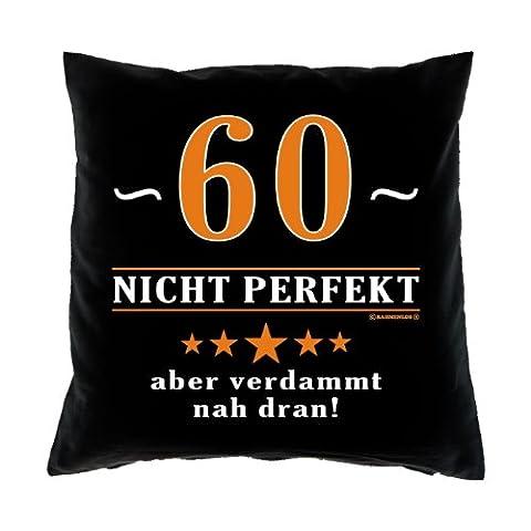 Kissenbezug - 60 - nicht perfekt aber verdammt nahe dran! - zum 60. Geburtstag Geschenk - 40 x 40 cm - 100% Baumwolle in schwarz :)