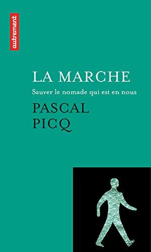 La Marche: Sauver le nomade qui est en nous (Les Grands Mots) par Pascal Picq