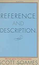 Reference and Description: The Case against Two-Dimensionalism by Scott Soames (2004-12-19)