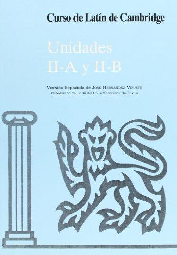 Curso de Latín de Cambridge Libro del Alumno Unidad II-A Y II-B: Versión española: 2 (Manuales Universitarios)