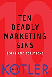 Ten Deadly Marketing Sins: Signs and Solutions