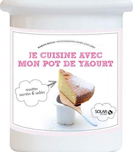 Je cuisine avec mon pot de yaourt