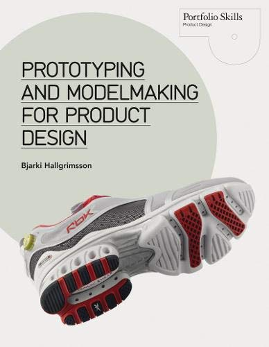 Prototyping and Modelmaking for Product Design (Portfolio Skills)