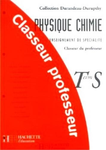 Physique - Chimie, Terminale S : Enseignement de spécialité (Classeur du professeur) par Collectif