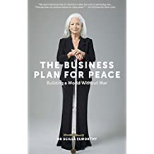 The Business Plan for Peace: Building a Wold Without War (English Edition)