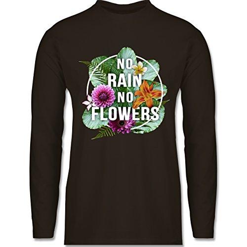 Shirtracer Blumen & Pflanzen - No Rain No Flowers - Herren Langarmshirt Braun