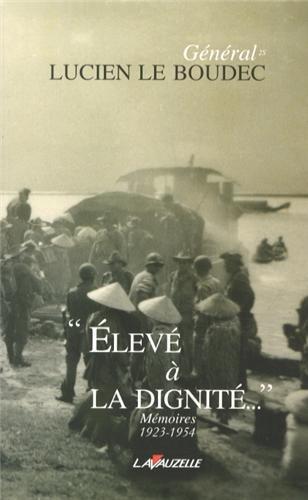 Elevé à la Dignité - Mémoires 1923-1954