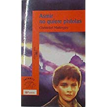 Asmir no quiere pistolas (Infantil Azul 12 Años)