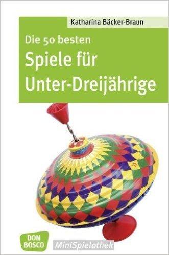Die 50 besten Spiele für Unter-Dreijährige - Spiele für Krippenkinder (Don Bosco MiniSpielothek) von Katharina Bäcker-Braun ( 1. Februar 2009 )