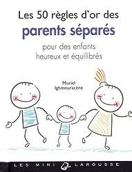 Les 50 règles d'or des parents séparés : Pour des enfants heureux et équilibrés