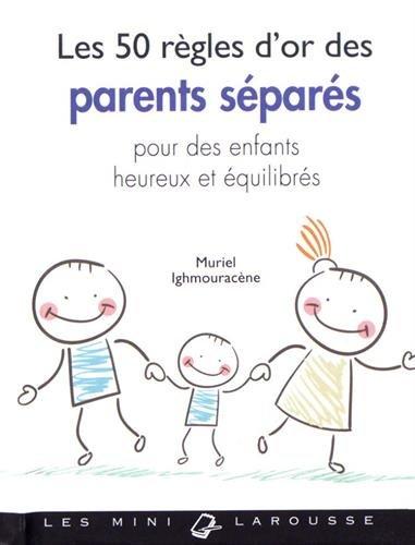 Les 50 règles d'or des parents séparés