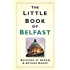 The Little Book of Belfast