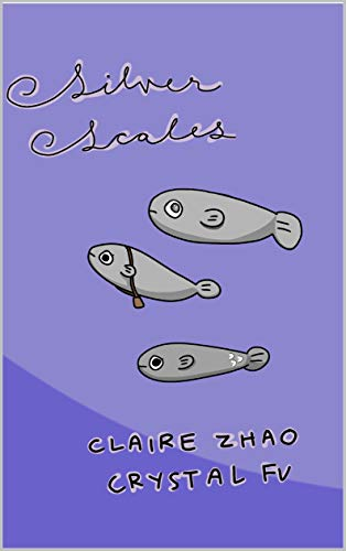 Silver Scales (Four Fish) (English Edition) eBook: Claire Zhao ...