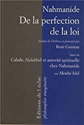 De la perfection de la loi : Suivi de Cabale, Halakhah et autorité spirituelle chez Nahmanide