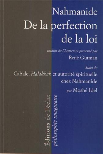 De la perfection de la loi : Suivi de Cabale, Halakhah et autorité spirituelle chez Nahmanide par Nahmanide