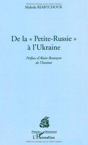 De la Petite-Russie à l'Ukraine (Présence ukrainienne) par Mykola Riabtchouk