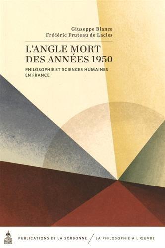 L'angle mort des années 1950 : Philosophie et sciences humaines en France par Giuseppe Bianco, Frédéric Fruteau de Laclos, Collectif