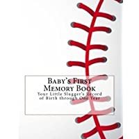 Baby's First Memory Book: Your Little Slugger's Record of Birth Through One Year - Baseball Keepsake
