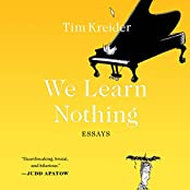 We Learn Nothing: Essays