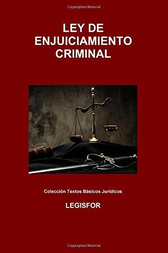 Ley de Enjuiciamiento Criminal: 3.ª edición (2016). Colección Textos Básicos Jurídicos por Legisfor