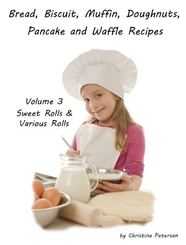 Parker House Rolls (Sweet and Various Rolls (Breads, Biscuits, Muffins, Doughnuts, Pancakes and Waffles Book 3) (English Edition))