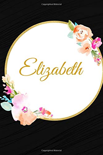 Elizabeth: Customized Name Lined Journal Notebook Diary to Write In, Ruled Composition Planner, For Home Work Stationery, Great Gift for Girls Women, ... 6