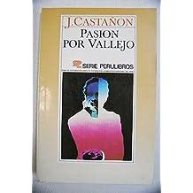 J. Castañón: PASIÓN POR VALLEJO (Perú, 1988) Dedicatoria autógrafa del autor.