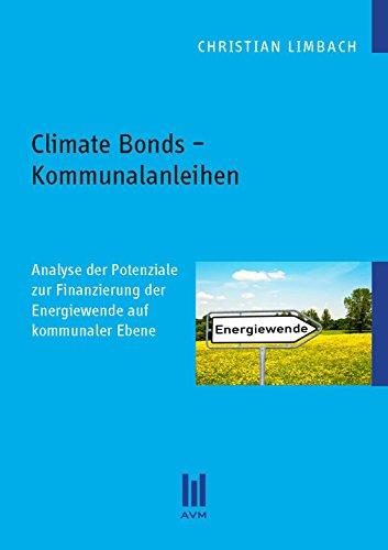 Climate Bonds - Kommunalanleihen: Analyse der Potenziale zur Finanzierung der Energiewende auf kommunaler Ebene