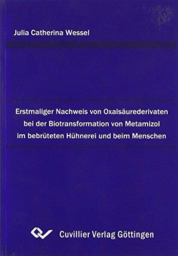 Erstmaliger Nachweis von Oxalsäurederivaten bei der Biotransformation von Metamizol im bebrüteten Hühnerei und beim Menschen