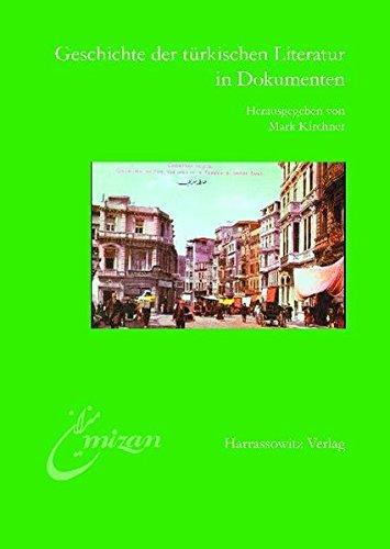 Geschichte der Türkischen Literatur in Dokumenten: Hintergründe und Materialien zur Türkischen Bibliothek (Mîzn, Band 15)