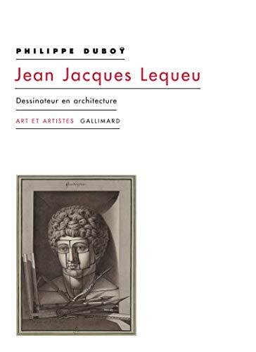 Jean Jacques Lequeu: Dessinateur en architecture par Philippe Duboÿ