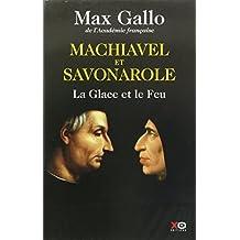 Machiavel et Savonarole - La glace et le feu