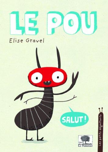 Le Pou - Les petits dégoûtants par Elise Gravel