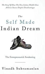 The Self Made Indian Dream: The Entrepreneurial Awakening