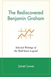 The Rediscovered Benjamin Graham: Selected Writings of the Wall Street Legend by Janet Lowe (1999-05-04)
