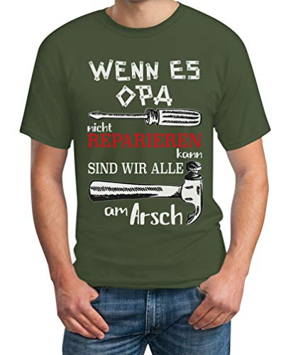 Wenn es Opa Nicht reparieren kann sind wir alle am Arsch Herren T-Shirt Medium Olivgrün