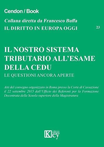 Il nostro sistema tributario all'esame della CEDU. Le questioni ancora aperte. Atti del convegno (Roma, 22 settembre 2015)
