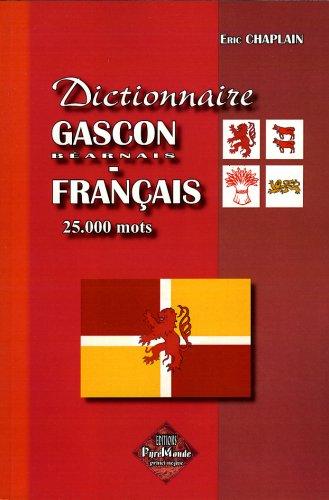 Dictionnaire gascon/béarnais-français, 25.000 mots par Eric Chaplain