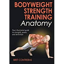 Bodyweight Strength Training Anatomy (English Edition)