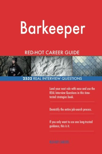 Barkeeper RED-HOT Career Guide; 2532 REAL Interview Questions