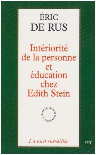 Intériorité de la personne et éducation chez Edith Stein par Eric De Rus