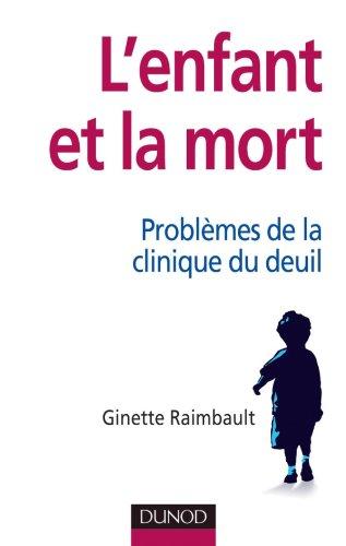 L'enfant et la mort - Problèmes de la clinique du deuil