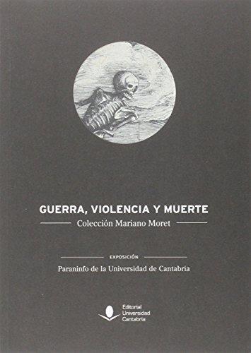 Guerra, violencia y muerte (Florilogio)