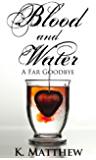A Far Goodbye (Blood and Water Book 4)