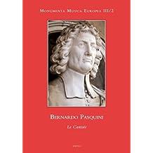 Bernardo Pasquini. Le Cantate (Monumenta Musica Europea. Baroque Era)