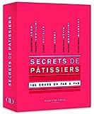 Secrets de pâtissiers - 180 cours illustrés en pas à pas.