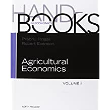 Handbook of Agricultural Economics: Agricultural Development: Farm Policies and Regional Development: Vol. 4: Farm Policies and Regional Dvelopment (Handbooks in Economics)