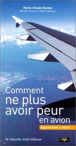 Comment ne plus avoir peur en avion de Marie-Claude Dentan (juin 2001) Broch