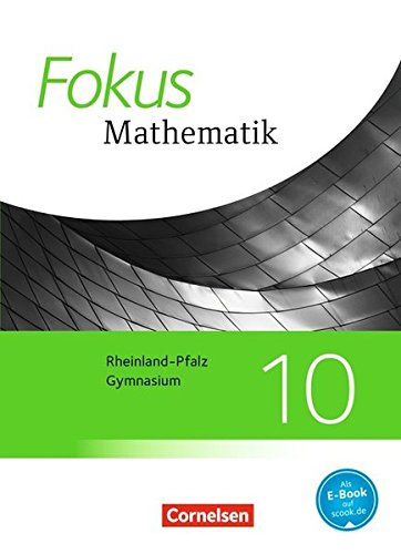 Fokus Mathematik - Rheinland-Pfalz - Ausgabe 2015: 10. Schuljahr - Schülerbuch