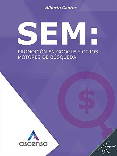 SEM: Promoción en Google y otros motores de búsqueda (Ascenso: Curso completo de Marketing digital)